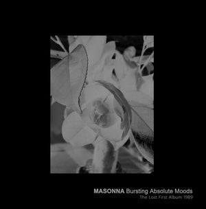 MASONNA - Bursting Absolute Moods: The Lost First Album 1989