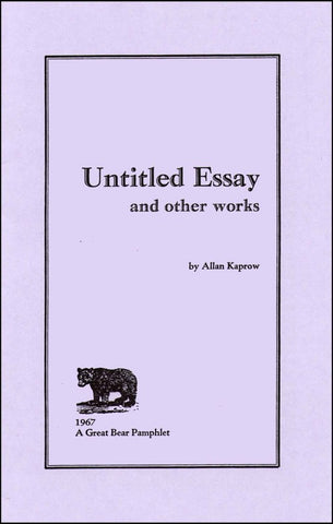 KAPROW, ALLAN - Untitled Essay and Other Works