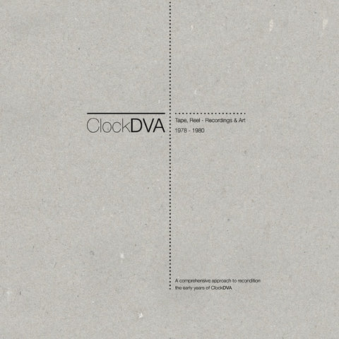 CLOCK DVA - Horology III: Tape, Reel - Recordings & Art 1978-1980