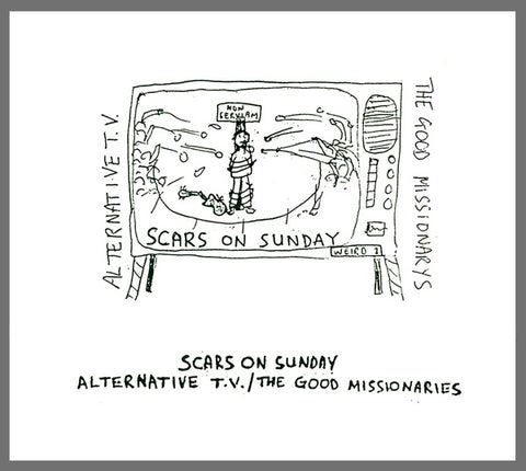 ALTERNATIVE TV/THE GOOD MISSIONARIES - Scars On Sunday