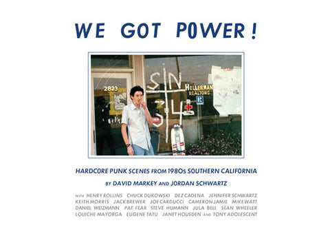 WE GOT POWER! - Hardcore Punk Scenes From 1980s Southern California