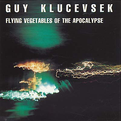 KLUCEVSEK, GUY - Flying Vegetables of the Apocalypse