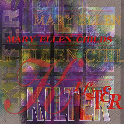 CHILDS, MARY ELLEN - Kilter