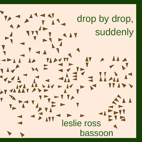 ROSS, LESLIE - Drop By Drop, Suddenly
