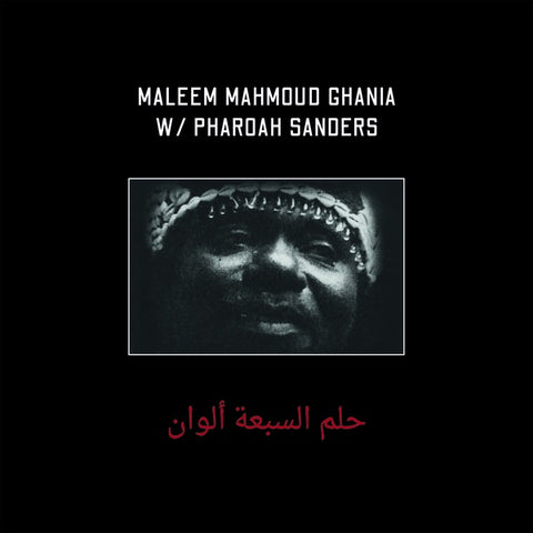 GHANIA, MALEEM MAHMOUD WITH PHAROAH SANDERS - The Trance Of Seven Colors