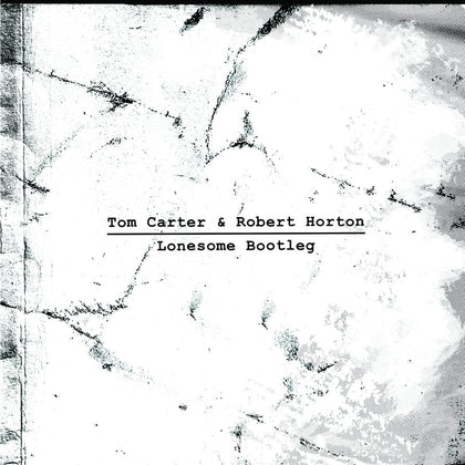 CARTER, TOM & ROBERT HORTON - Lonesome Bootleg