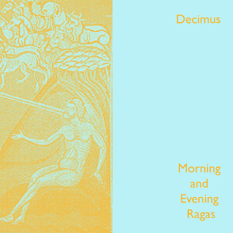 DECIMUS - Morning and Evening Ragas Vol.1