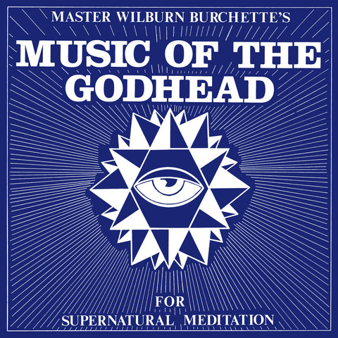 BURCHETTE, MASTER WILBURN - Music of the Godhead for Supernatural Meditation
