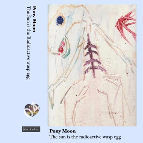 PONY MOON - The Sun Is the Radioactive Wasp Egg