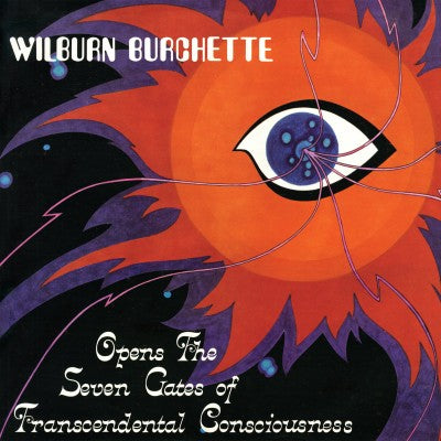 BURCHETTE, MASTER WILBURN - Opens the Seven Gates of Transcendental Consciousness