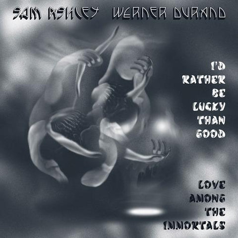 DURAND, SAM ASHLEY & WERNER - I'd Rather Be Lucky Than Good