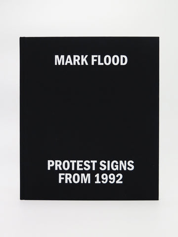 FLOOD, MARK - Protest Signs From 1992