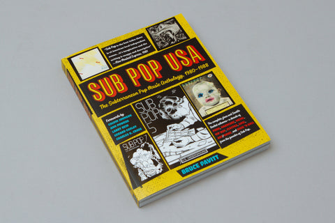 PAVITT, BRUCE - Sub Pop USA! The Subterranean Pop Music Anthology, 1980-1988