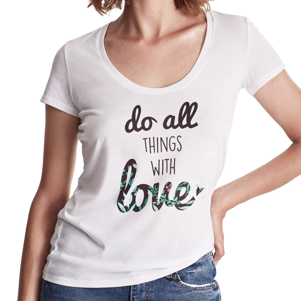 "Women ""Do All Things With Love"" graphic tee, Deep Scoop neck short sleeve. organic Pima cotton, Tee Color White"
