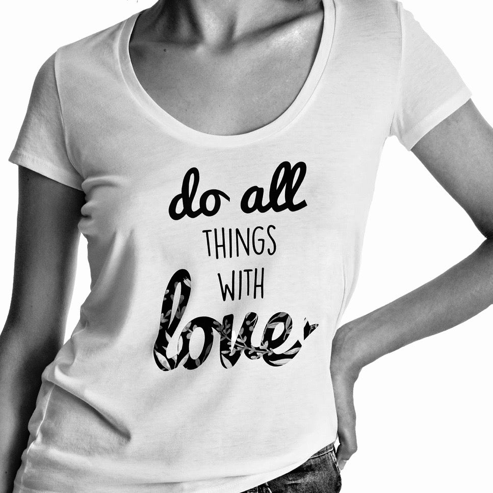 "Women ""Do All Things With Love"" graphic tee, Deep Scoop neck short sleeve. organic Pima cotton, Black and white header image"