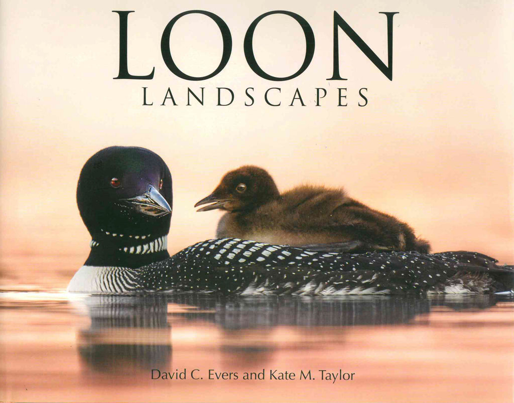 Loon Landscapes by David Evers, Ph.D. and Kate Taylor