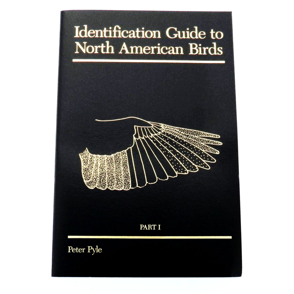 Identification Guide to North American Birds, Part I by Peter Pyle