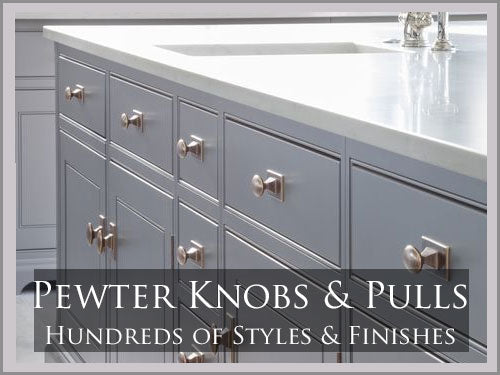 PEWTER KNOBS & PULLS