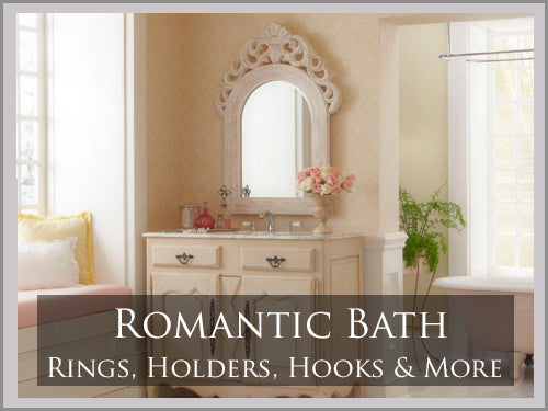 ROMANTIC Bath Hardware
