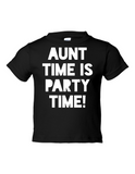 Aunt Time Is Party Time Funny Toddler Tee Black 2T