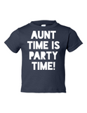 Aunt Time Is Party Time Funny Toddler Tee Navy 2T