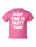 Aunt Time Is Party Time Funny Toddler Tee Pink 2T