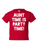 Aunt Time Is Party Time Funny Toddler Tee Red 2T