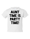 Aunt Time Is Party Time Funny Toddler Tee White 2T