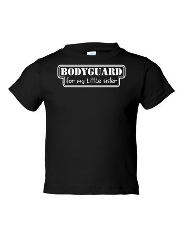 Bodyguard For Little Sister Funny Toddler Tee Black 2T