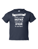 Caution Crazy Brother Not Afraid to Funny Toddler Tee Navy 2T