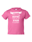Caution Crazy Brother Not Afraid to Funny Toddler Tee Pink 2T