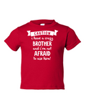 Caution Crazy Brother Not Afraid to Funny Toddler Tee Red 2T