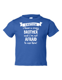 Caution Crazy Brother Not Afraid to Funny Toddler Tee Royal 2T