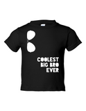 Coolest Big Bro Ever Funny Toddler Tee Black 2T