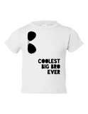 Coolest Big Bro Ever Funny Toddler Tee White 2T