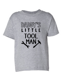 Daddys Little Tool Man Funny Toddler Tee Gray 2T