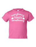 Everybunny Needs Somebunny Funny Toddler Tee Pink 2T