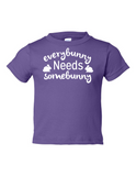 Everybunny Needs Somebunny Funny Toddler Tee Purple 2T