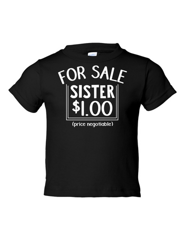 For Sale Sister Dollar Funny Toddler Tee Black 2T