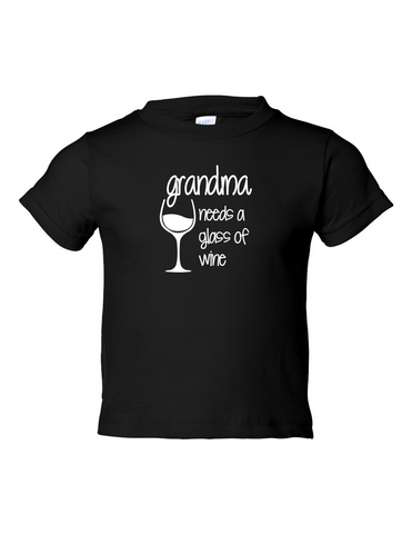 Grandma Needs A Drink Of Wine Funny Toddler Tee Black 2T