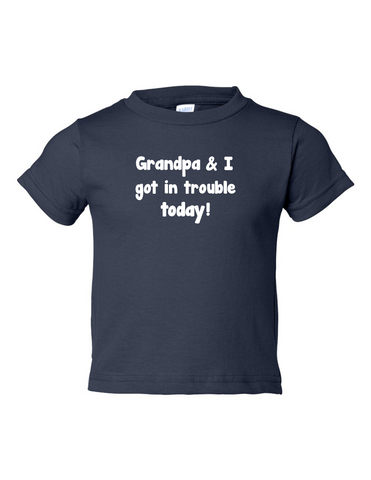Grandpa And I Got In Trouble Funny Toddler Tee