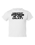 Greatest Stepmom In The Galaxy Funny Toddler Tee White 2T