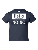 Hello My Name Is No No Funny Toddler Tee Navy 2T