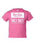 Hello My Name Is No No Funny Toddler Tee Pink 2T