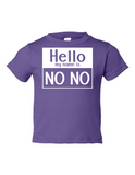 Hello My Name Is No No Funny Toddler Tee Purple 2T