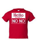 Hello My Name Is No No Funny Toddler Tee Red 2T