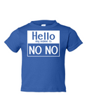Hello My Name Is No No Funny Toddler Tee Royal 2T