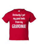 I Get My Good Looks From Grandma Funny Toddler Tee