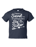 I Have Secret Going Be Big Sister Funny Toddler Tee Navy 2T