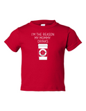 Im The Reason My Mommy Drinks Funny Toddler Tee Red 2T